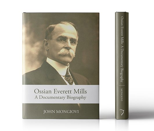 Ossian Everett Mills: A Documentary Biography